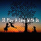 30 Play a Long with Us by Canciones Infantiles