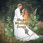 Magic Wedding Songs by Various Artists