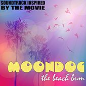Moondog (The Beach Bum) [Soundtrack Inspired by the Movie] by Various Artists
