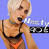 Nasty Nineties (90's) by Various Artists