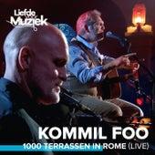 1000 Terrassen In Rome (Live - uit Liefde Voor Muziek) by Kommil Foo