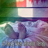 45 Fans & Waves Relaxation Therapy de Dormir