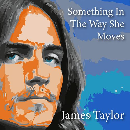 Something in the Way She Moves de James Taylor