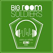 Big Room Soldiers, Vol. 3 de Various Artists