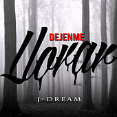 Dejenme Llorar de J-Dream