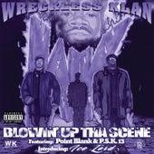 Blowin' Up Tha Scene by Wreckless Klan