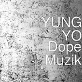 Dope Muzik von Yung Yo