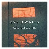 Eve Awaits by Tufts Jackson Jills