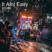It Aint Easy by Divine