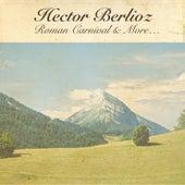 Hector Berlioz: Roman Carnival & More... von Hector Berlioz