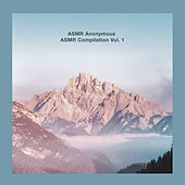 Asmr Compilation, Vol. 1 von ASMR Anonymous