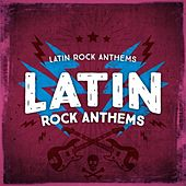 Latin Rock Anthems de Various Artists