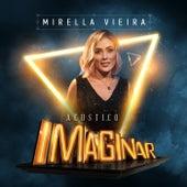 Acústico Imaginar: Mirella Vieira von Mirella Vieira