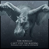 Can't Stop The Bleeding (feat. Gary Clark Jr. & Gramatik) de Tom Morello
