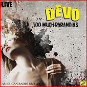 Too Much Paranoia's (Live) de DEVO
