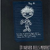 It Never Feels Perfect by Geoff