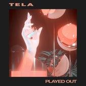 Played Out von Tela