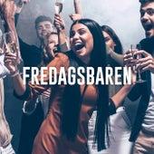 Fredagsbaren - Festmusik til din fredagsbar og dansegulvet by Various Artists