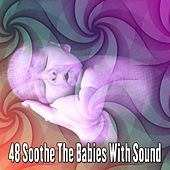 48 Soothe the Babies with Sound by Rockabye Lullaby