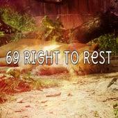 69 Right to Rest de S.P.A