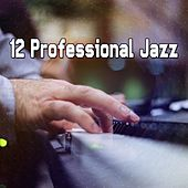 12 Professional Jazz by Chillout Lounge