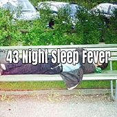 43 Night Sleep Fever by Ocean Sounds Collection (1)