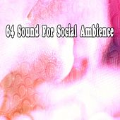 64 Sound for Social Ambience de Various Artists