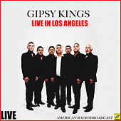 Gipsy Kings Live in Los Angeles (Live) von Gipsy Kings