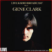 Live Radio Broadcast with Gene Clark (Live) by Gene Clark