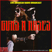 Guns N' Roses Live In The Live Radio Broadcasts (Live) by Guns N' Roses