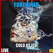 Cold As Ice (Live) von Foreigner