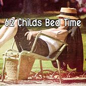 62 Childs Bed Time by Best Relaxing SPA Music