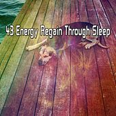 43 Energy Regain Through Sleep by Baby Sleep Sleep