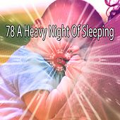 78 A Heavy Night of Sleeping by S.P.A