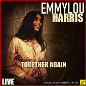 Together Again (Live) von Emmylou Harris