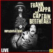 Frank Zappa & Captain Beefheart - Improvisations (Live) by Frank Zappa