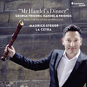 Mr Handel's Dinner de Maurice Steger