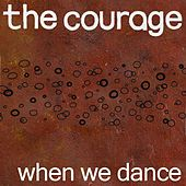 When We Dance de Courage