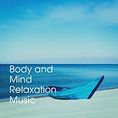 Body and Mind Relaxation Music von Various Artists