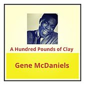 A Hundred Pounds of Clay by Eugene McDaniels