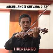 Libertango by Miguel Ángel Guevara Diaz