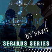 Serious Series Mixtape, Vol. 1: The Streetz Is Watchin by T.H.I.S. Click