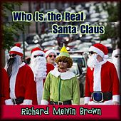 Who Is the Real Santa Claus by Various Artists