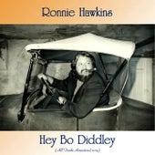 Hey Bo Diddley (All Tracks Remastered 2019) by Ronnie Hawkins