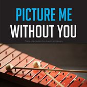 Picture Me Without You by Henry