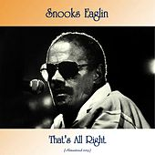 That's All Right (Remastered 2019) by Snooks Eaglin
