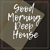 Good Morning Deep House di Various Artists