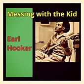 Messing with the Kid by Earl Hooker