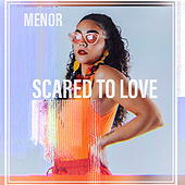 Scared to Love de Menor