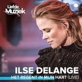 Het Regent In Mijn Hart (Live) de Ilse De Lange